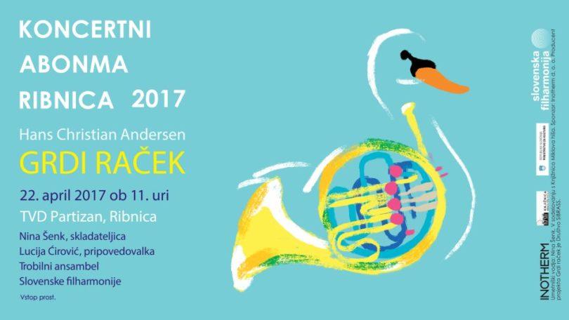 Koncertni abonma Ribnica 2017, Grdi raček
